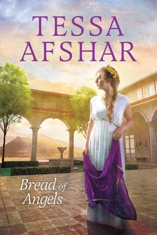 Bread of Angels by Tessa Afshar