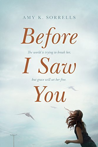 Before I Saw You by Amy K. Sorrells