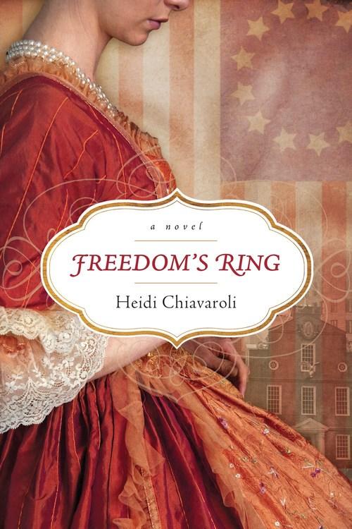 Freedom's Ring by Heidi Chiavaroli