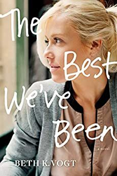The Best We've Been by Beth K. Vogt