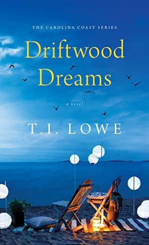 Driftwood Dreams by T.I. Lowe