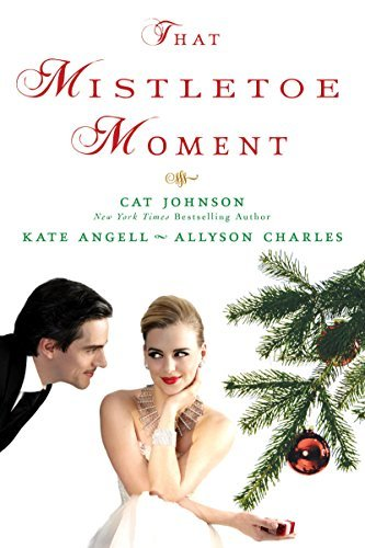 That Mistletoe Moment by Kate Angell