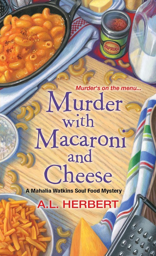 Murder with Macaroni and Cheese by A.L. Herbert
