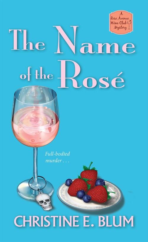 The Name of the Rosé by Christine E. Blum