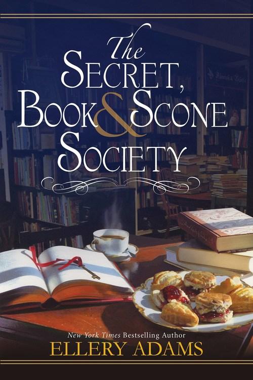 The Secret, Book & Scone Society by Ellery Adams