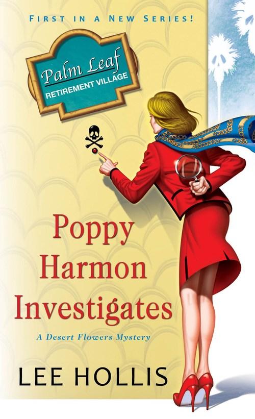 Poppy Harmon Investigates by Lee Hollis