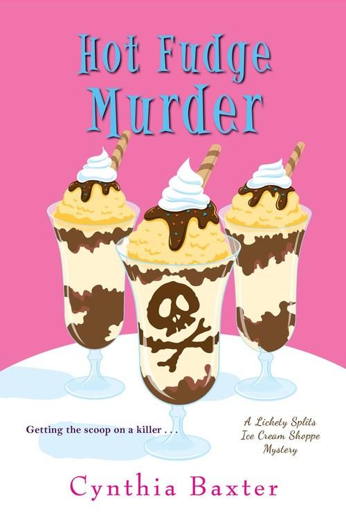 Hot Fudge Murder by Cynthia Baxter