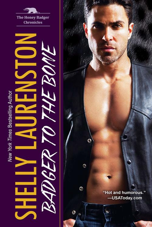 Badger to the Bone by Shelly Laurenston