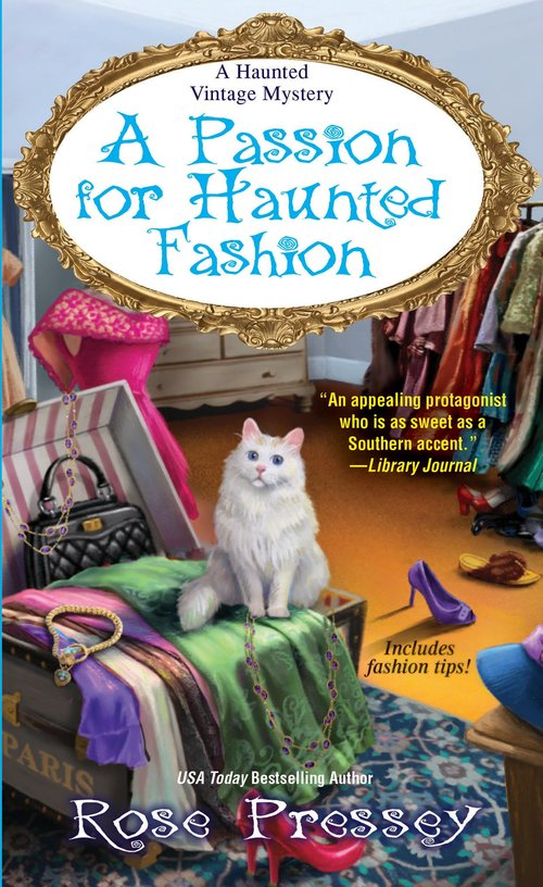 A Passion for Haunted Fashion by Rose Pressey