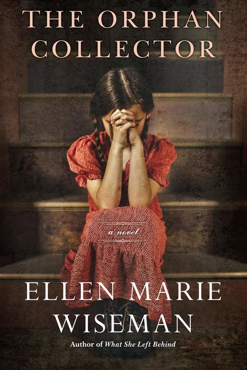 The Orphan Collector by Ellen Marie Wiseman
