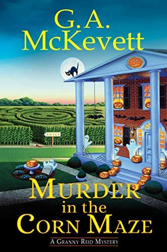 Murder in the Corn Maze by G.A. McKevett