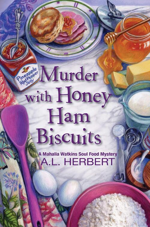 Murder with Honey Ham Biscuits by A.L. Herbert