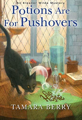 Potions Are for Pushovers by Tamara Berry