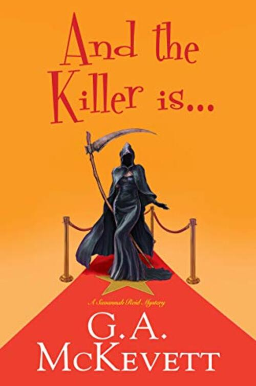 And the Killer Is . . . by G.A. McKevett