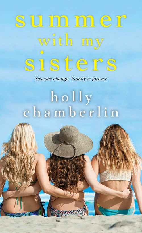 Summer with My Sisters by Holly Chamberlin
