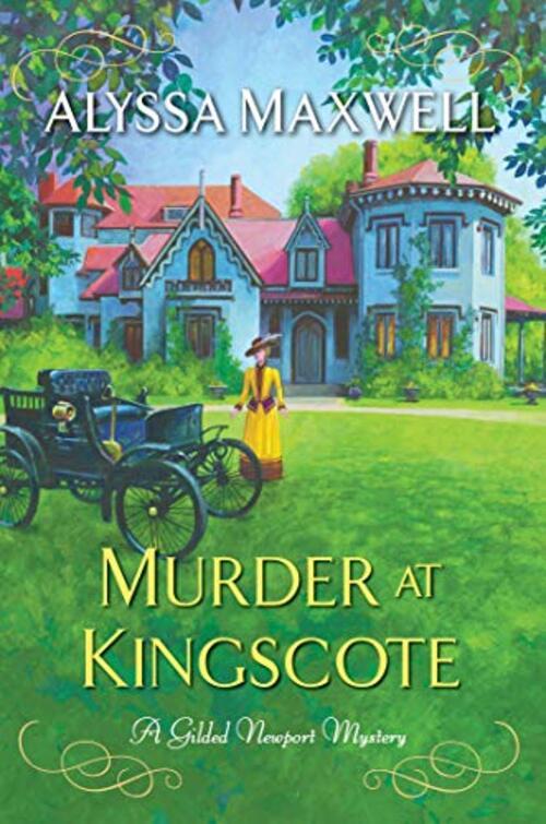 Murder at Kingscote by Alyssa Maxwell