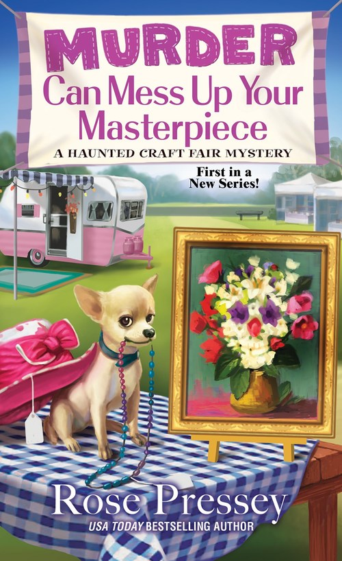 Murder Can Mess Up Your Masterpiece by Rose Pressey