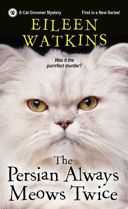 The Persian Always Meows Twice by Eileen Watkins