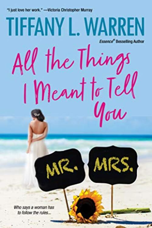 All the Things I Meant to Tell You by Tiffany L. Warren