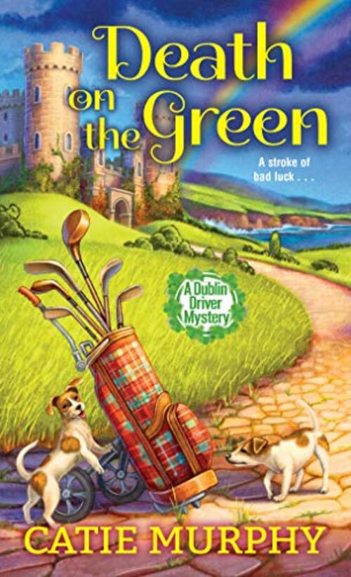 Death on the Green by Catie Murphy