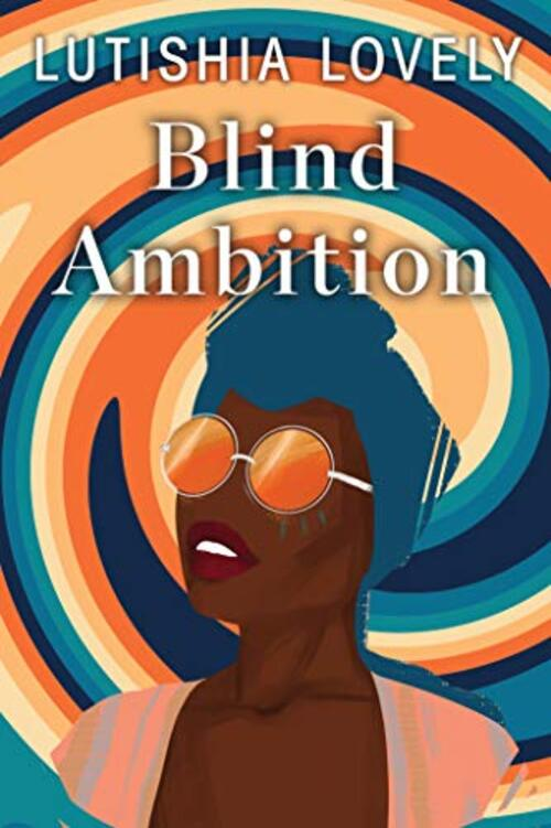 Blind Ambition by Lutishia Lovely