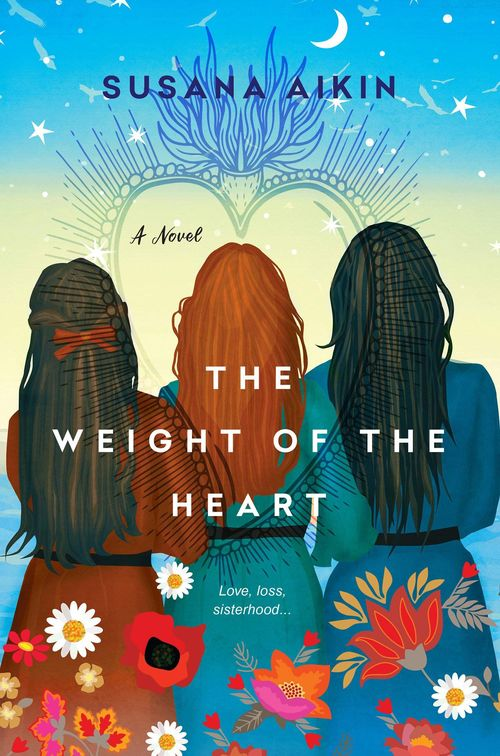 The Weight of the Heart by Susana Aikin