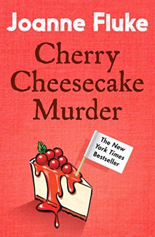 Cherry Cheesecake Murder by Joanne Fluke