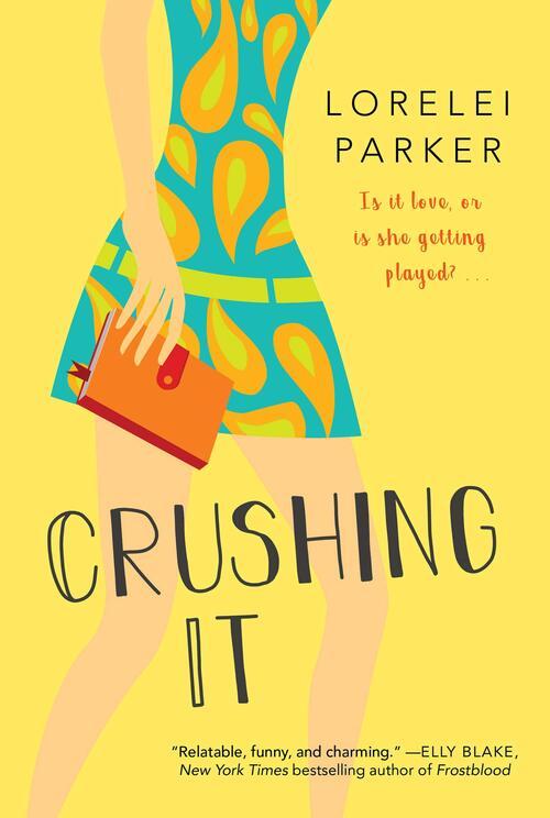 Crushing It by Lorelei Parker