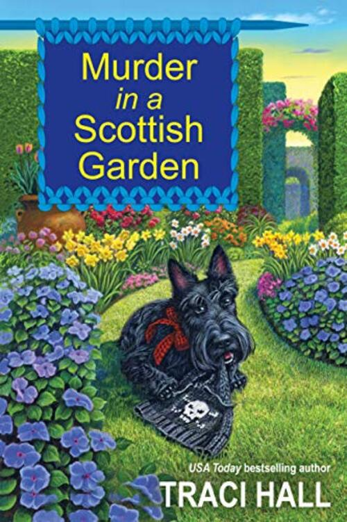 Murder in a Scottish Garden by Traci Hall