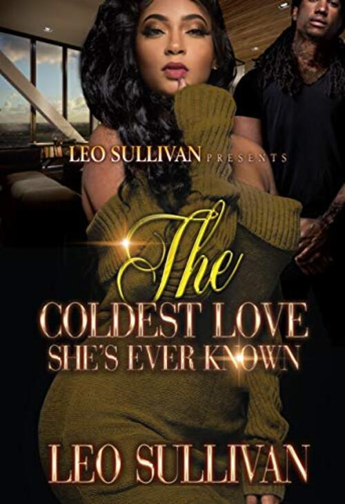 The Coldest Love She's Ever Known by Leo Sullivan
