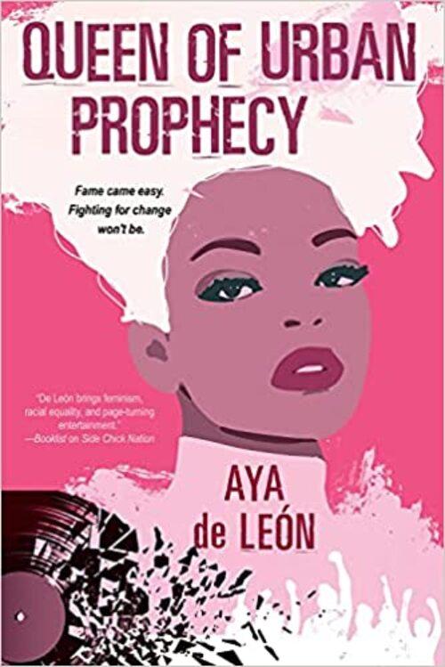 Queen of Urban Prophecy by Aya de Leon
