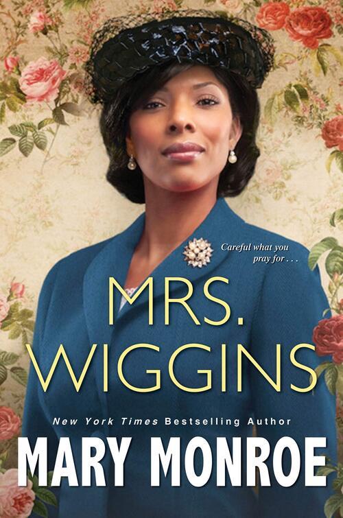 Mrs. Wiggins by Mary Monroe