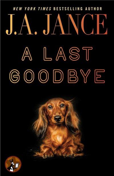 J.a. Jance Novels A LAST GOODBYE by J.A....