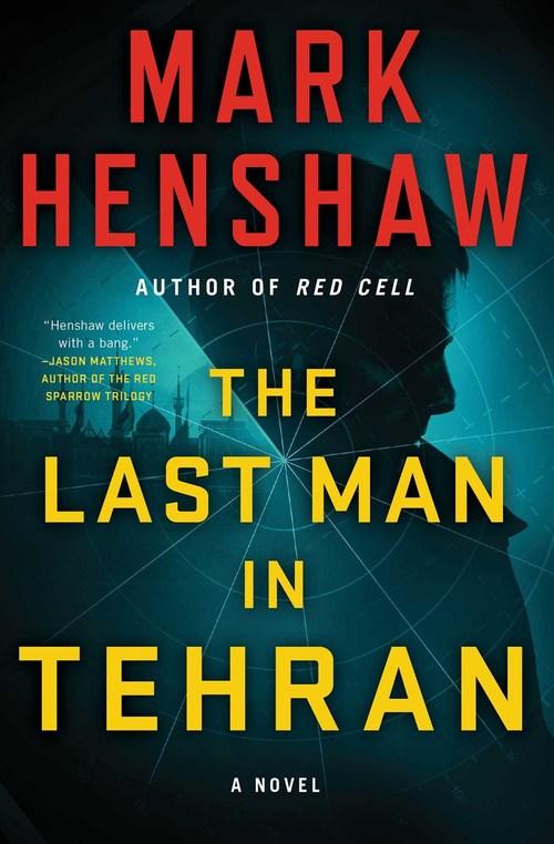 The Last Man in Tehran by Mark Henshaw