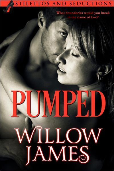 Pumped by Willow James