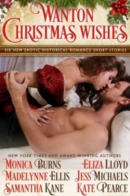 Wanton Christmas Wishes by Monica Burns