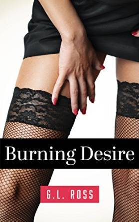 Burning Desire by G.L. Ross
