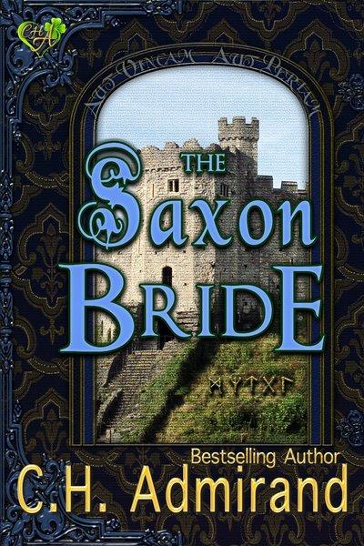 The Saxon Bride by C.H. Admirand