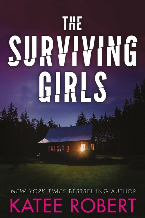 The Surviving Girls by Katee Robert