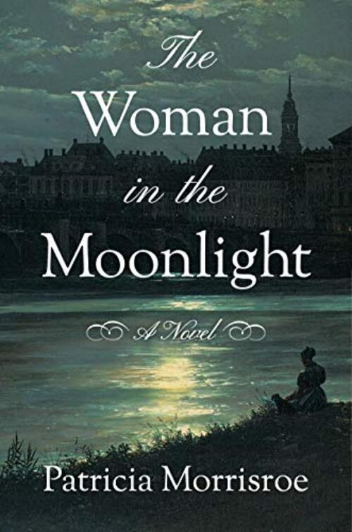 The Woman in the Moonlight by Patricia Morrisroe