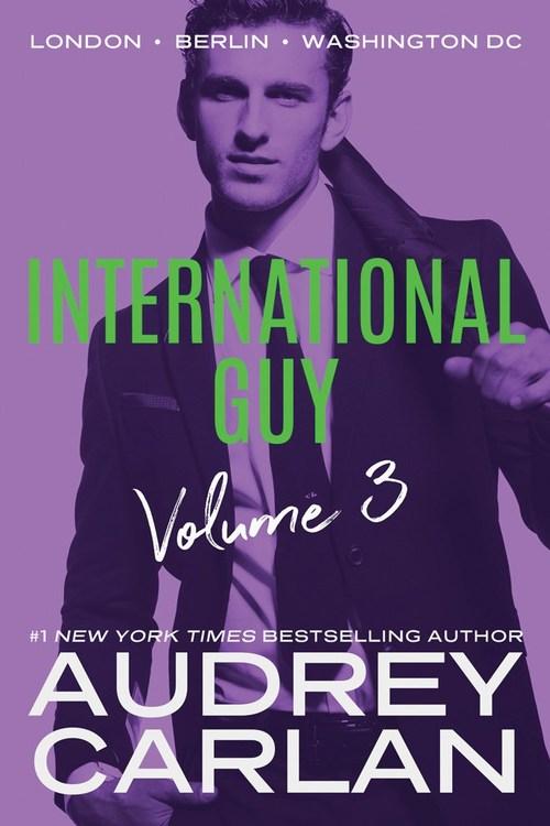 International Guy: London, Berlin, Washington, DC by Audrey Carlan