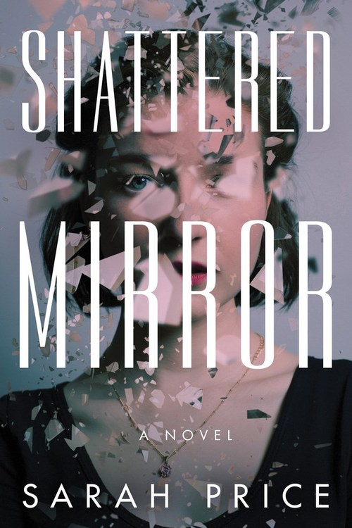 Shattered Mirror by Sarah Price
