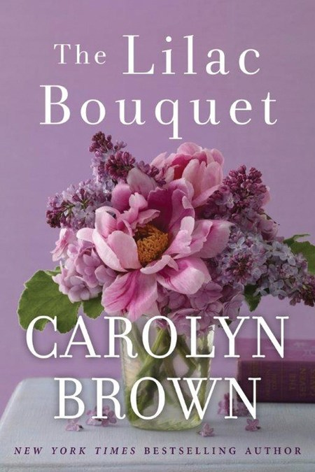 The Lilac Bouquet by Carolyn Brown