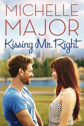 Kissing Mr. Right by Michelle Major
