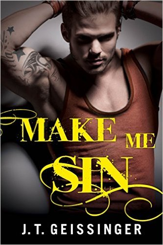 Make Me Sin by J.T. Geissinger