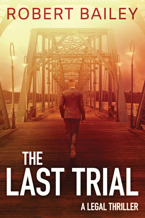 The Last Trial by Robert Bailey