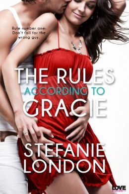 The Rules According to Gracie by Stefanie London