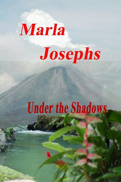 Under the Shadows by Marla Josephs