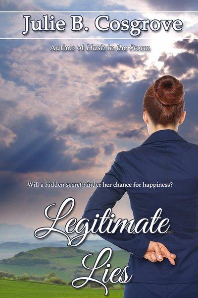 Legitimate Lies by Julie B. Cosgrove