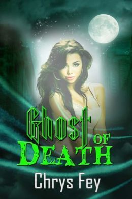 Ghost of Death by Chrys Fey